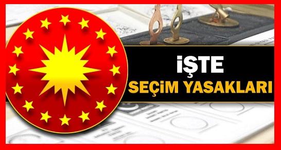 Yüksek Seçim Kurulu 10 Ağustos günü yapılacakcumhurbaşkanlığı seçimlerinde uygulanacak yasaklar listesini açıkladı.